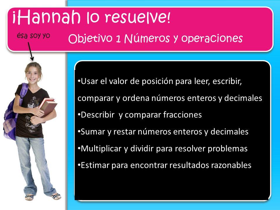 ¡Hannah lo resuelve! Objetivo 1 Números y operaciones