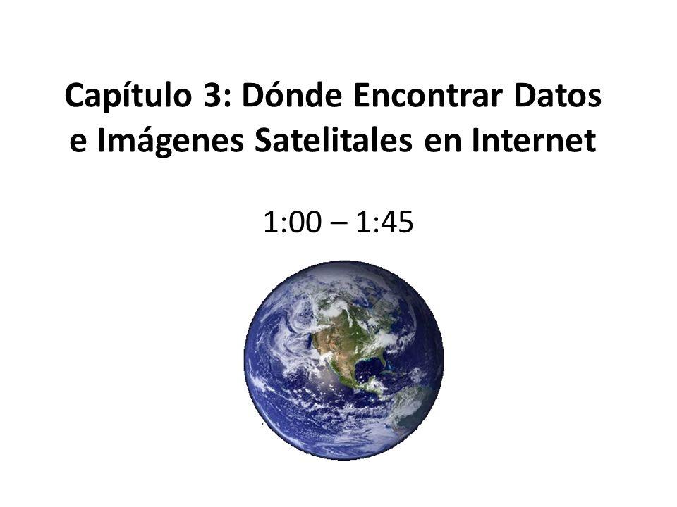 Capítulo 3: Dónde Encontrar Datos e Imágenes Satelitales en Internet