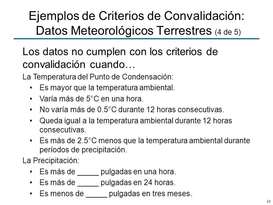 Ejemplos de Criterios de Convalidación: Datos Meteorológicos Terrestres (4 de 5)