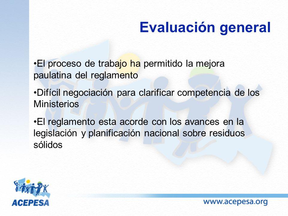 Evaluación general El proceso de trabajo ha permitido la mejora paulatina del reglamento.