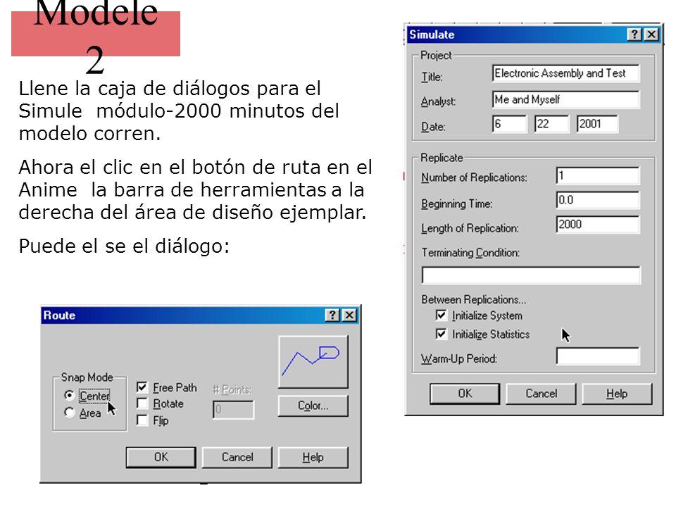 Modele 2 Llene la caja de diálogos para el Simule módulo-2000 minutos del modelo corren.