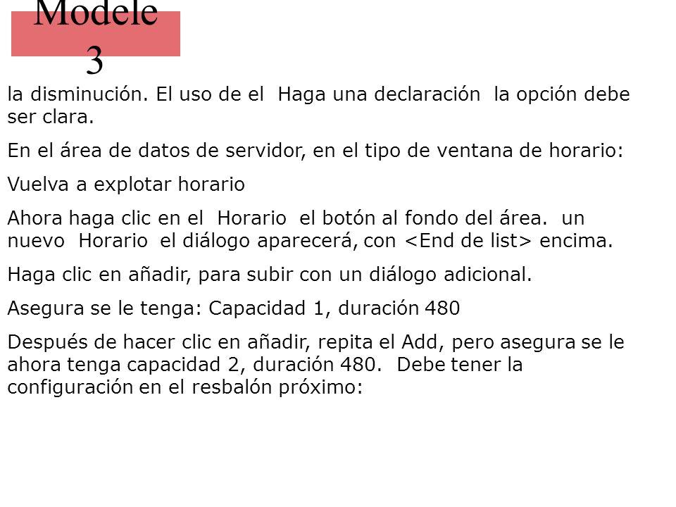 Modele 3 la disminución. El uso de el Haga una declaración la opción debe ser clara.