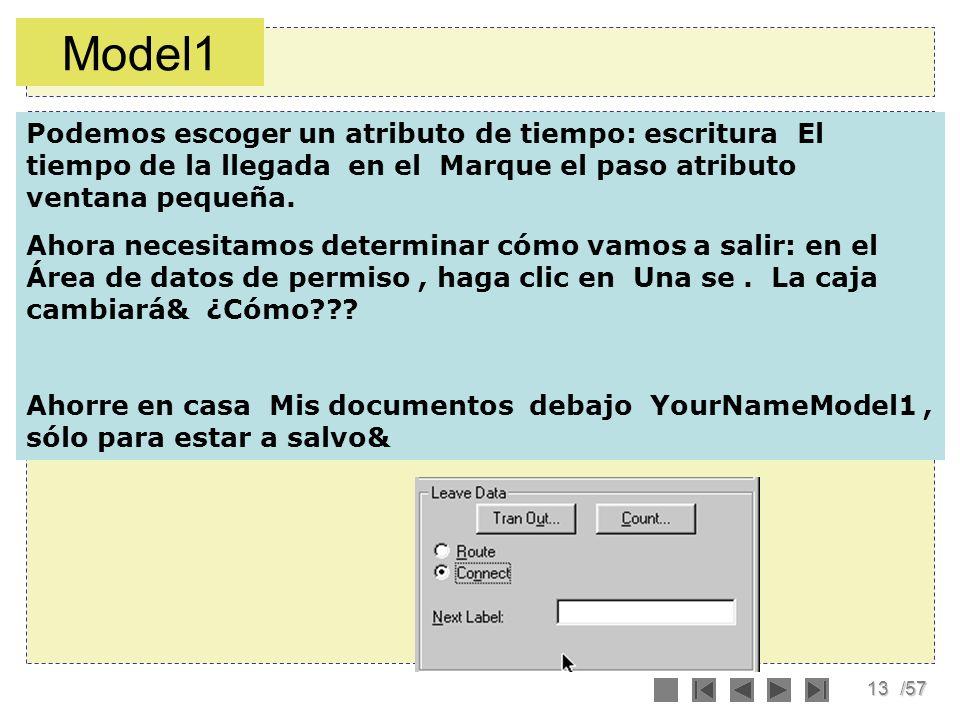 Model1 Podemos escoger un atributo de tiempo: escritura El tiempo de la llegada en el Marque el paso atributo ventana pequeña.