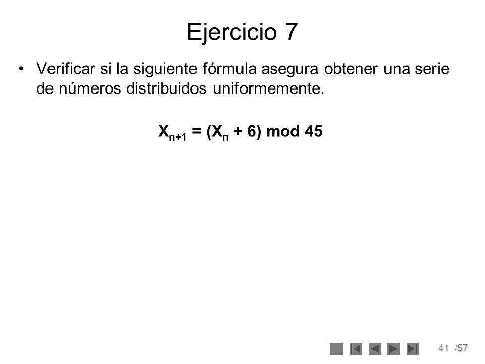 Ejercicio 7 Verificar si la siguiente fórmula asegura obtener una serie de números distribuidos uniformemente.