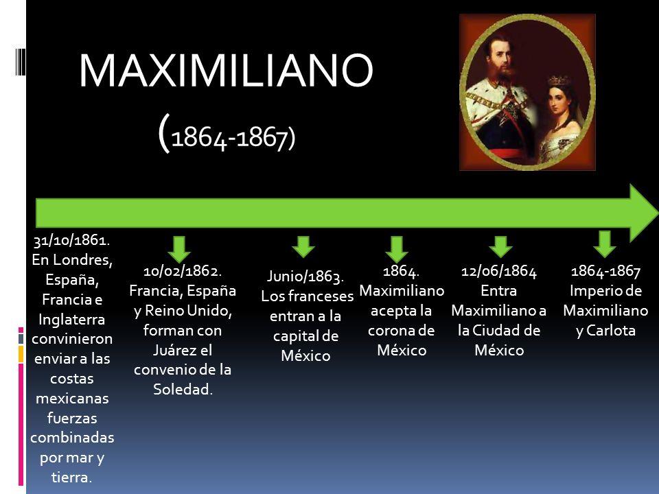 MAXIMILIANO (1864-1867) 31/10/1861.
