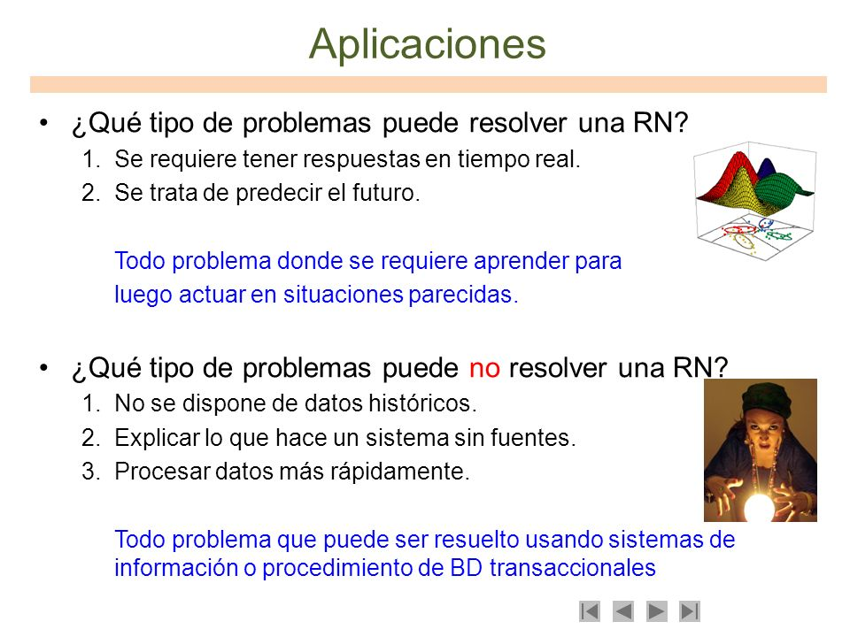 Aplicaciones ¿Qué tipo de problemas puede resolver una RN