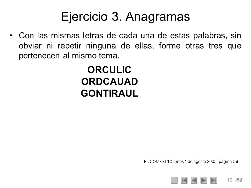 Ejercicio 3. Anagramas ORCULIC ORDCAUAD GONTIRAUL