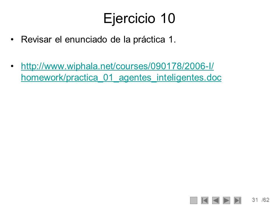 Ejercicio 10 Revisar el enunciado de la práctica 1.