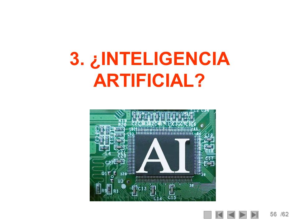 3. ¿INTELIGENCIA ARTIFICIAL