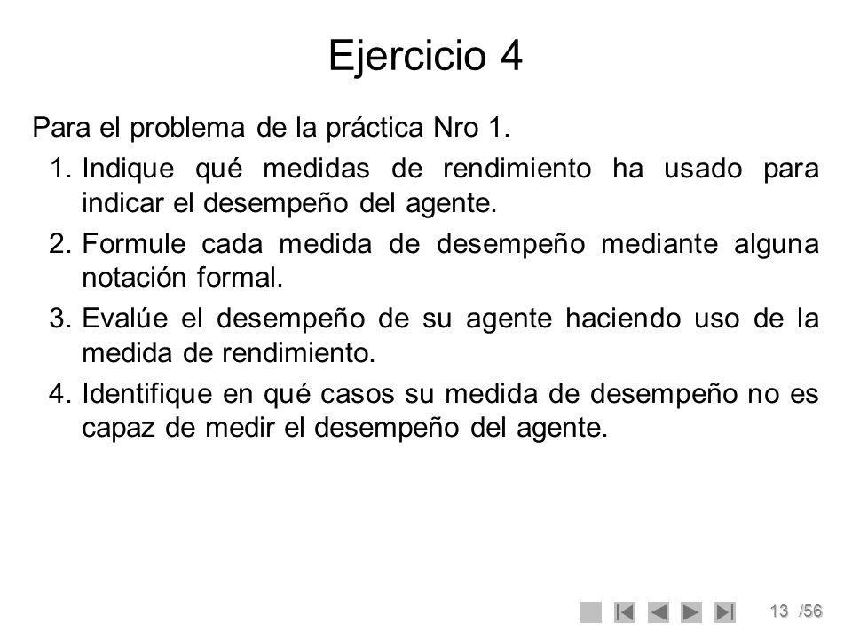 Ejercicio 4 Para el problema de la práctica Nro 1.