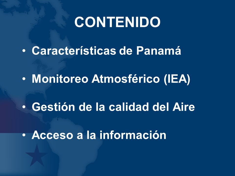 CONTENIDO Características de Panamá Monitoreo Atmosférico (IEA)