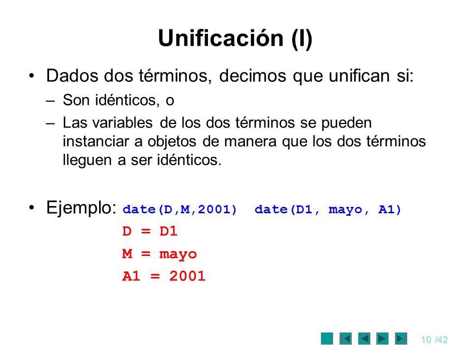 Unificación (I) Dados dos términos, decimos que unifican si: