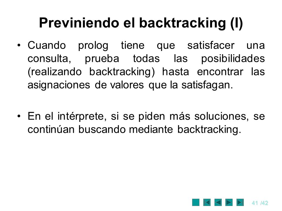 Previniendo el backtracking (I)