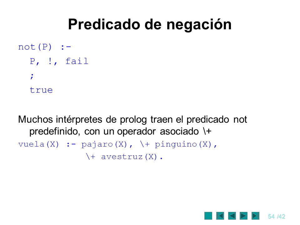 Predicado de negación not(P) :- P, !, fail ; true