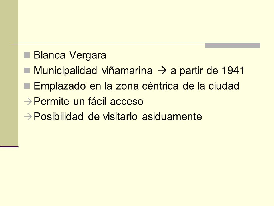 Blanca VergaraMunicipalidad viñamarina  a partir de 1941. Emplazado en la zona céntrica de la ciudad.