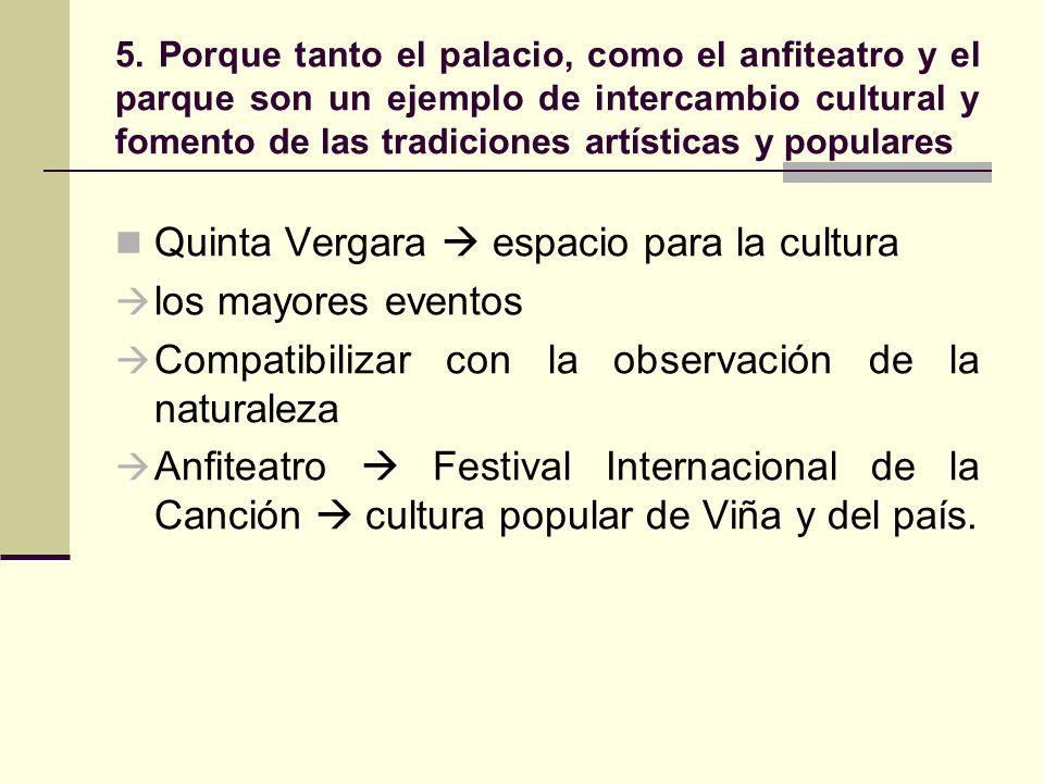Quinta Vergara  espacio para la cultura los mayores eventos