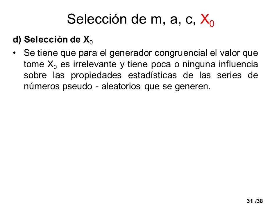 Selección de m, a, c, X0 d) Selección de X0