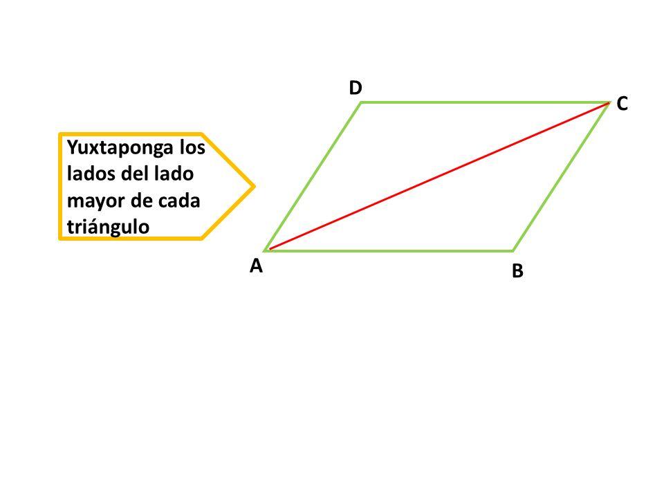 D C Yuxtaponga los lados del lado mayor de cada triángulo A B