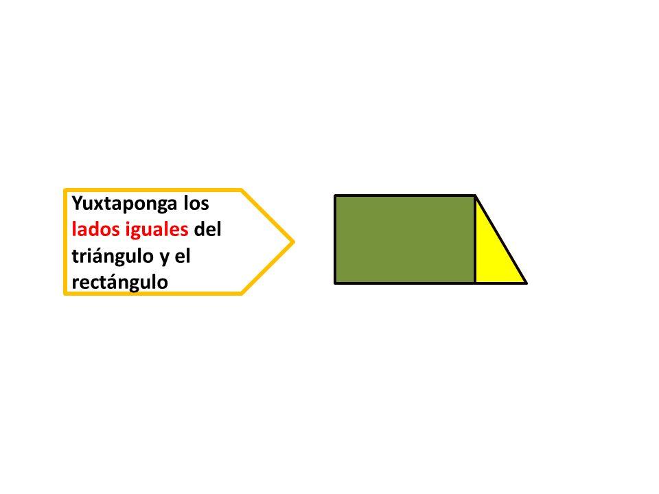 Yuxtaponga los lados iguales del triángulo y el rectángulo
