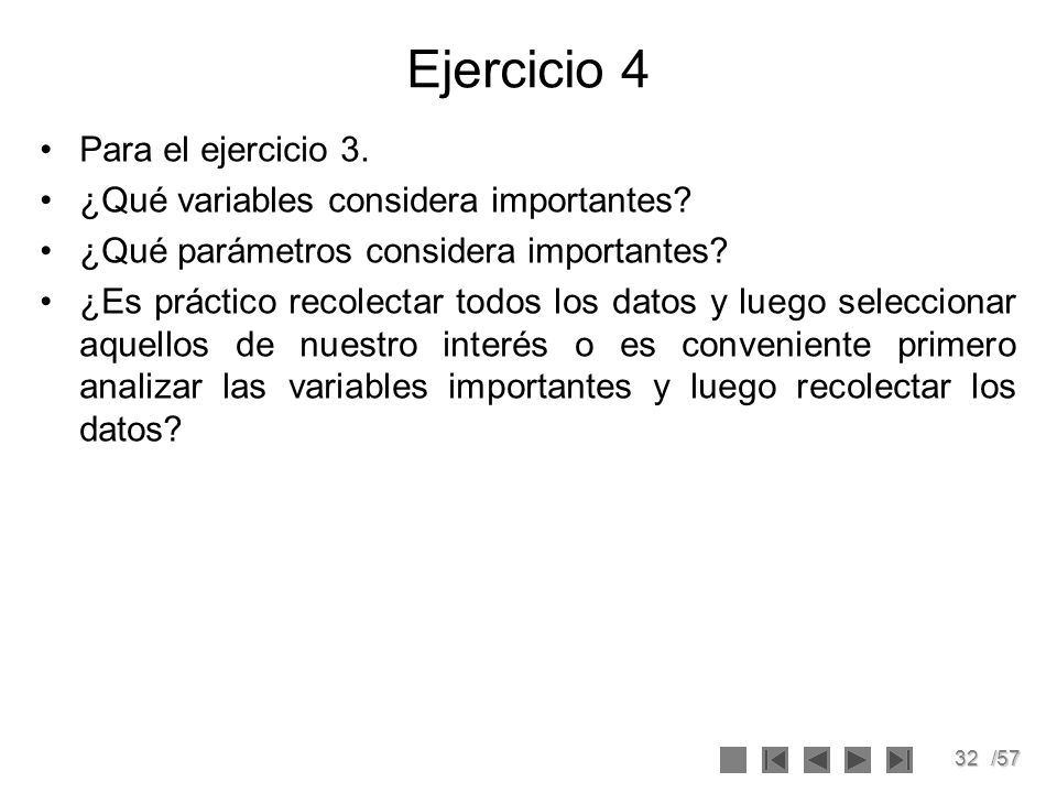 Ejercicio 4 Para el ejercicio 3. ¿Qué variables considera importantes