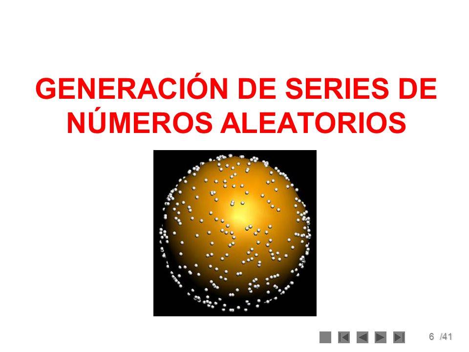GENERACIÓN DE SERIES DE NÚMEROS ALEATORIOS