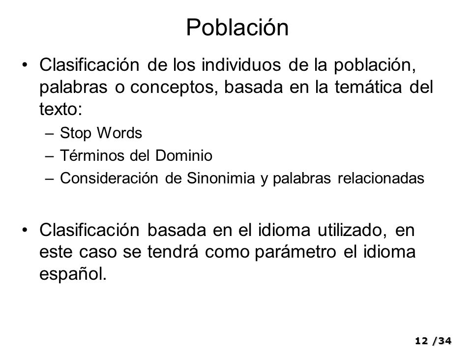 Población Clasificación de los individuos de la población, palabras o conceptos, basada en la temática del texto: