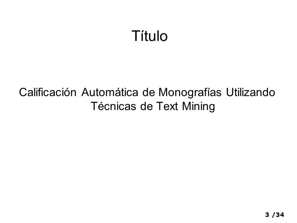 Título Calificación Automática de Monografías Utilizando Técnicas de Text Mining