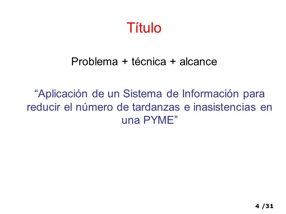Problema + técnica + alcance