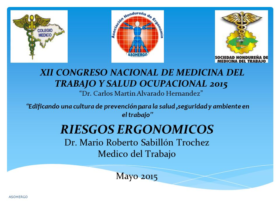 RIESGOS ERGONOMICOS Dr. Mario Roberto Sabillón Trochez