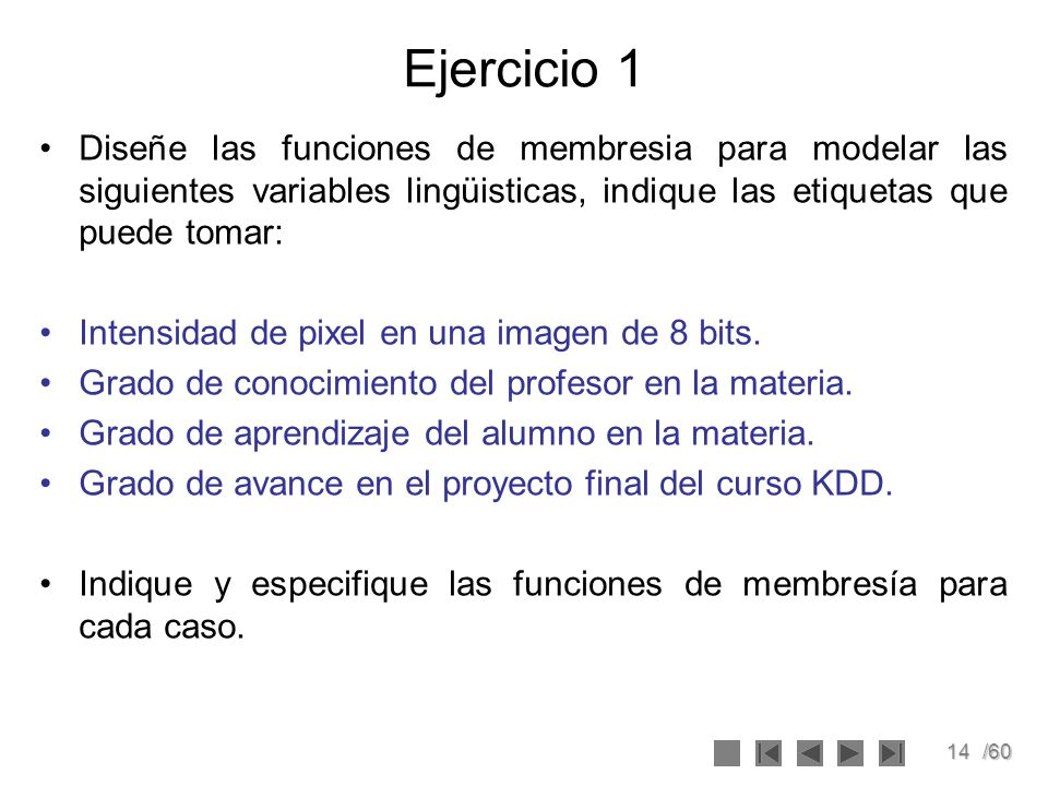 Ejercicio 1 Diseñe las funciones de membresia para modelar las siguientes variables lingüisticas, indique las etiquetas que puede tomar: