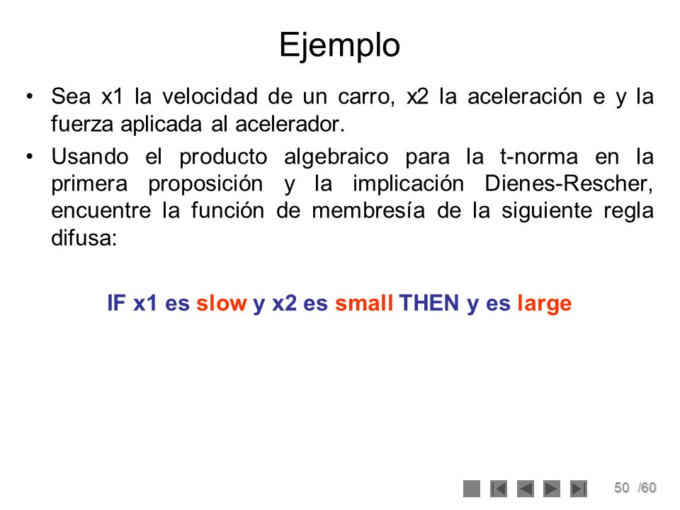 IF x1 es slow y x2 es small THEN y es large