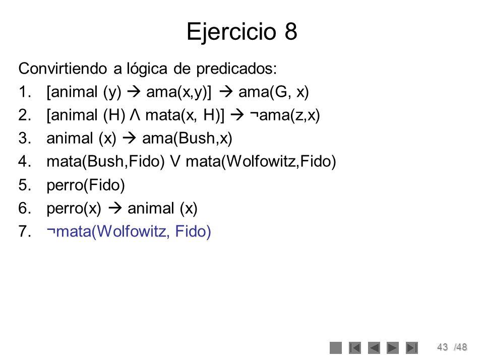 Ejercicio 8 Convirtiendo a lógica de predicados:
