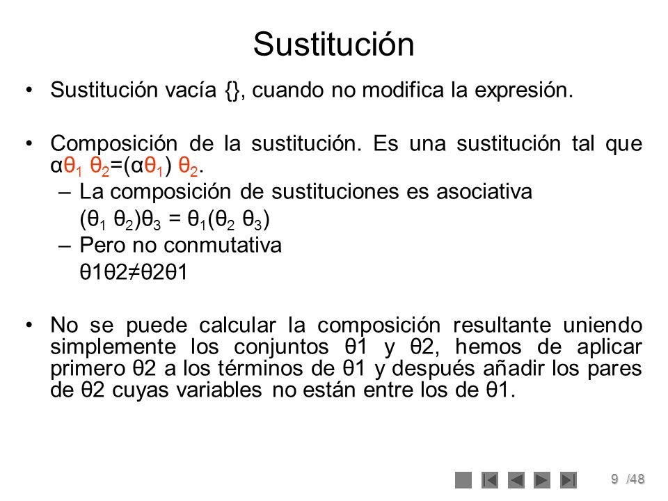 Sustitución Sustitución vacía {}, cuando no modifica la expresión.