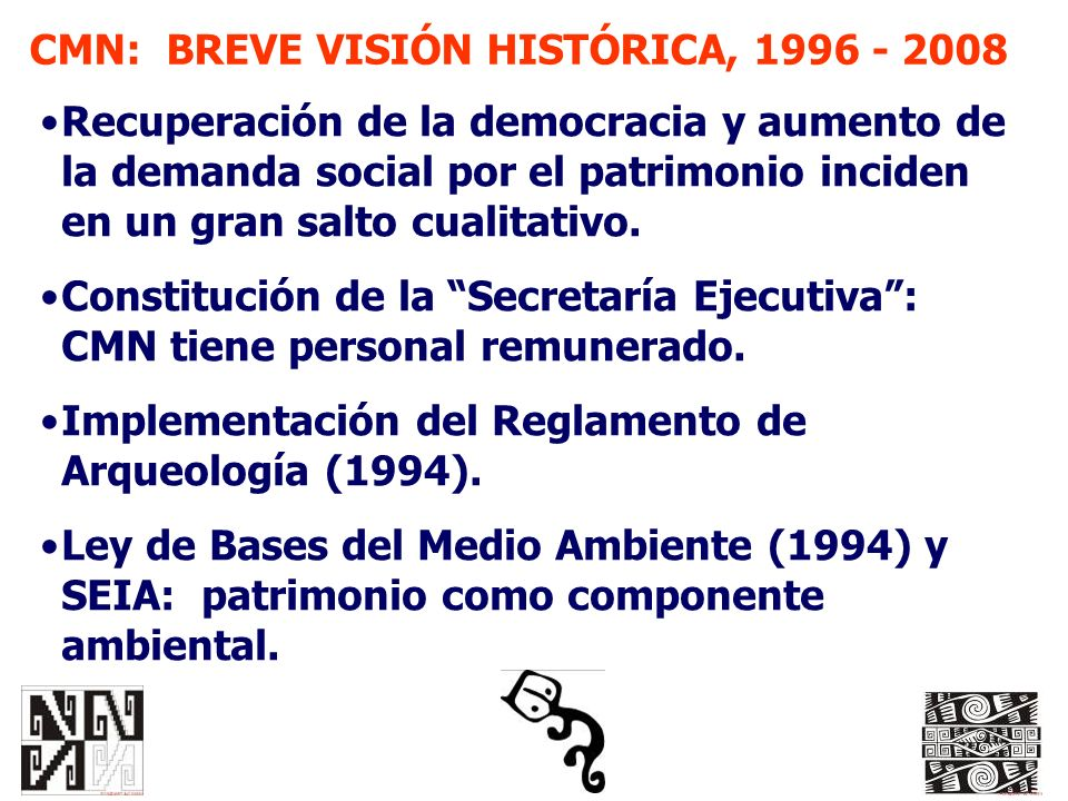 CMN: BREVE VISIÓN HISTÓRICA, 1996 - 2008