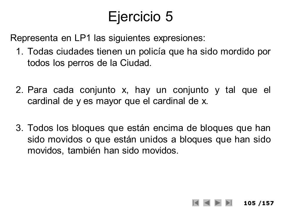 Ejercicio 5 Representa en LP1 las siguientes expresiones: