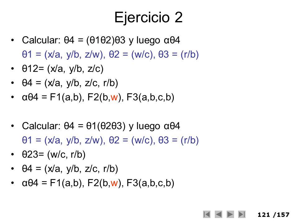 Ejercicio 2 Calcular: θ4 = (θ1θ2)θ3 y luego αθ4