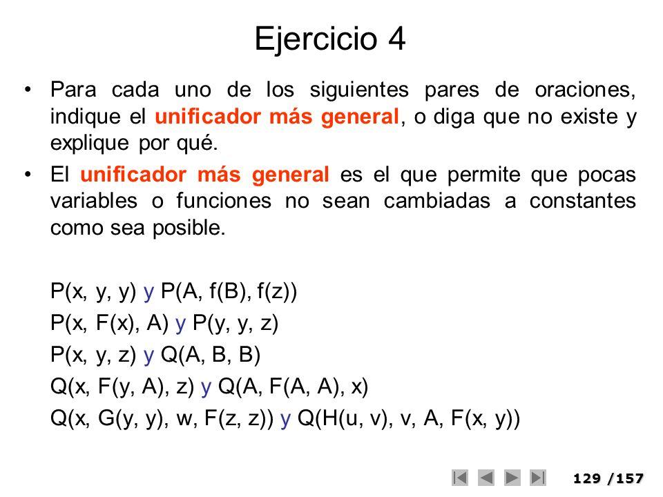 Ejercicio 4Para cada uno de los siguientes pares de oraciones, indique el unificador más general, o diga que no existe y explique por qué.