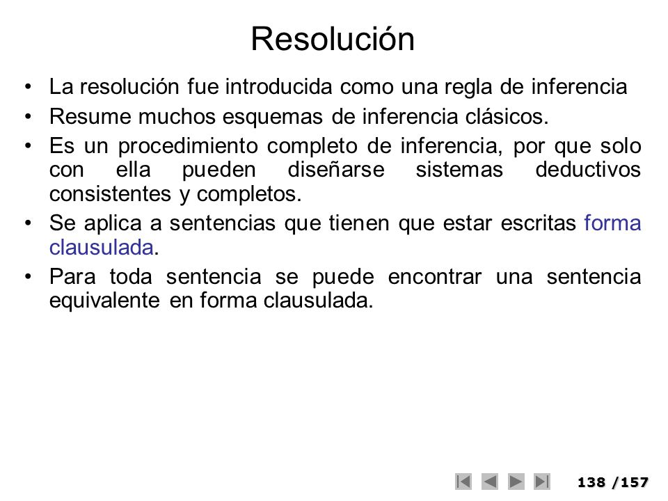 Resolución La resolución fue introducida como una regla de inferencia