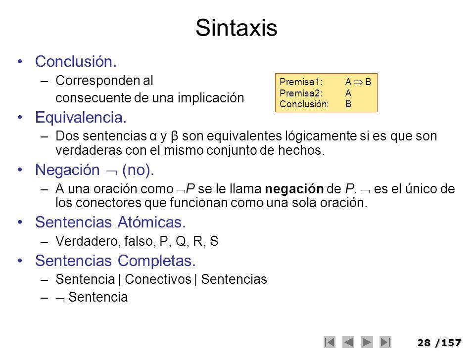 Sintaxis Conclusión. Equivalencia. Negación  (no).