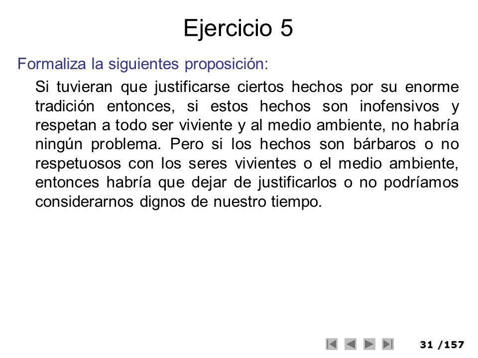 Ejercicio 5 Formaliza la siguientes proposición: