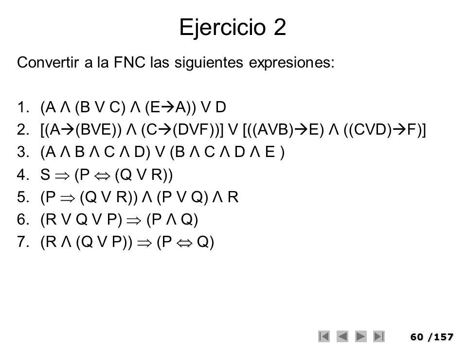 Ejercicio 2 Convertir a la FNC las siguientes expresiones: