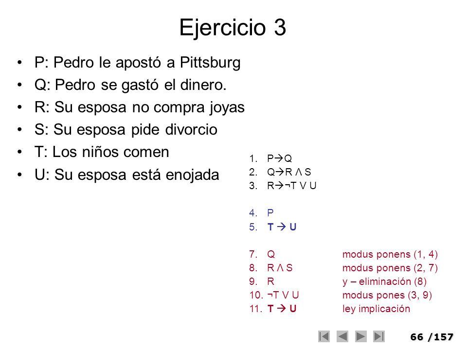 Ejercicio 3 P: Pedro le apostó a Pittsburg
