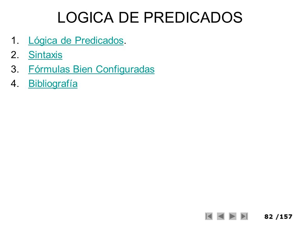 LOGICA DE PREDICADOS Lógica de Predicados. Sintaxis