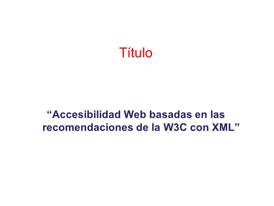 Accesibilidad Web basadas en las recomendaciones de la W3C con XML
