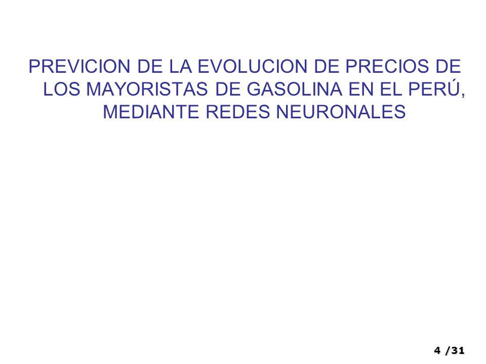 PREVICION DE LA EVOLUCION DE PRECIOS DE LOS MAYORISTAS DE GASOLINA EN EL PERÚ, MEDIANTE REDES NEURONALES
