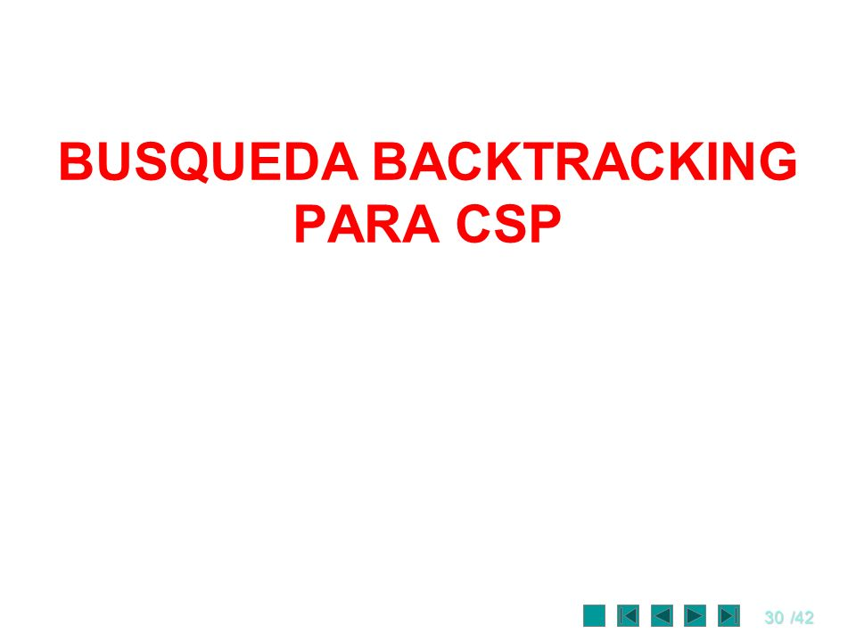 BUSQUEDA BACKTRACKING PARA CSP