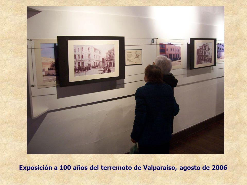 Exposición a 100 años del terremoto de Valparaíso, agosto de 2006