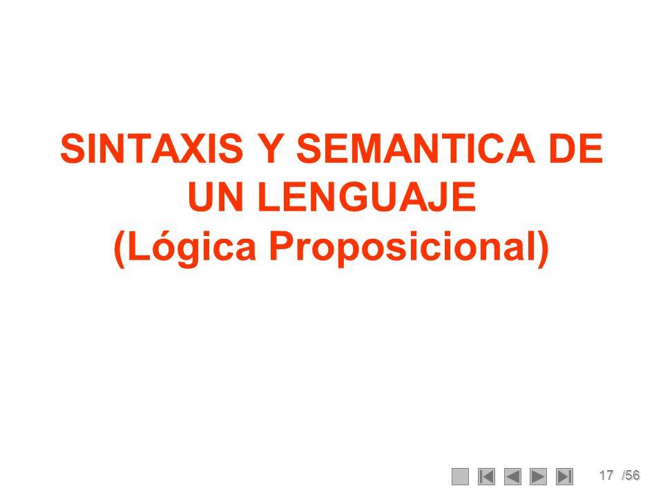 SINTAXIS Y SEMANTICA DE UN LENGUAJE (Lógica Proposicional)