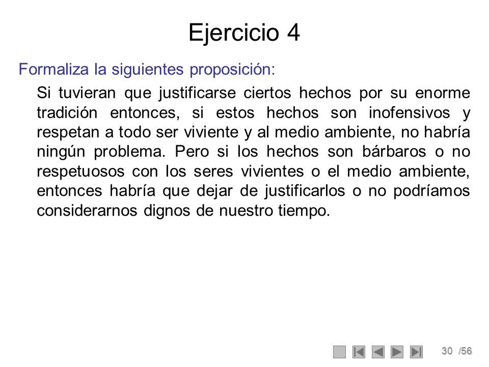 Ejercicio 4 Formaliza la siguientes proposición: