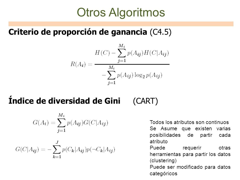 Otros Algoritmos Criterio de proporción de ganancia (C4.5)